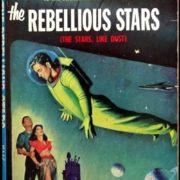 The Rebellious Stars